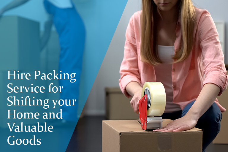 Hire Packing Service for Shifting your Home and Valuable Goods