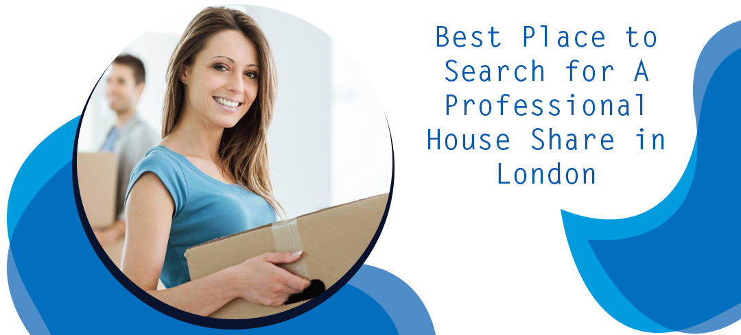 Best Place to Search for A Professional House Share in London